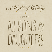 All Sons & Daughters: A Night Of Worship