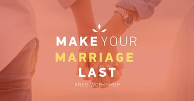 FREE MARRIAGE WORKSHOP: Make Your Marriage Last