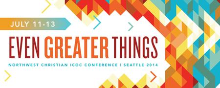 """Northwest Christian ICOC Conference,         """"Even..."""