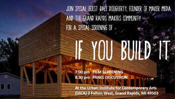 If You Build It - Movie Screening and GRMakers...