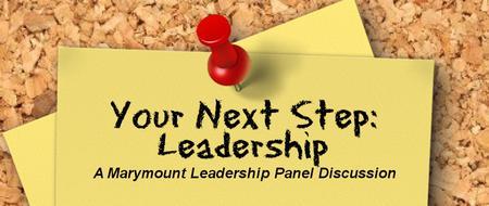 Your Next Step: Leadership - A Marymount Leadership...