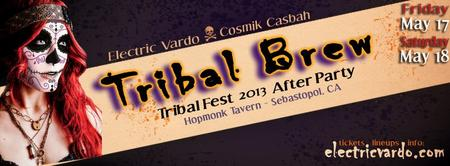 Tribal Brew Tribal Fest 2013 AfterParty | Electric Vardo |...