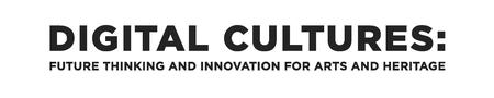 Digital Cultures: future thinking and innovation for...