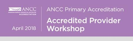 ancc primary accreditation accredited provider workshop february