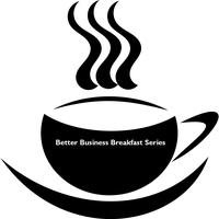 Better Business Breakfast - Become more efficient,...