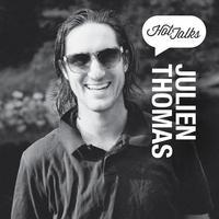 Hot Talks w/ Julien Thomas: Confessions of an Urban...