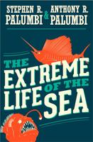 The Extreme Life of the Sea: Amazing Ways Animals Live...