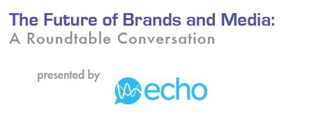 Echo Presents: The Future of Brands and Media Salon
