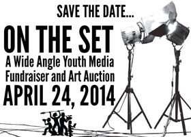 On The Set: A Wide Angle Youth Media Fundraiser and...