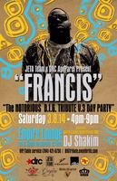 """""""Francis"""" - The Notorious B.I.G. Tribute V.3 Day Party"""