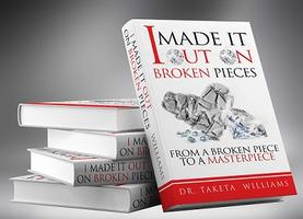 """ORDER Dr. Taketa Williams new book """"I Made It Out On..."""