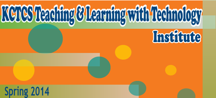 KCTCS Teaching & Learning Institute: Spring 2014 -...