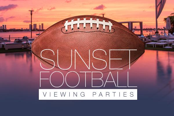 Sunset Football Viewing Parties at Mondrian South Beach