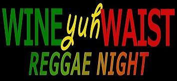 WINE YUH WAIST Reggae Party