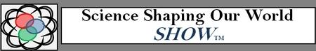 Shaping Our World-SHOW: Innovations in the Science...