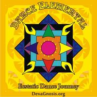 DANCE ELEMENTAL - Ecstatic Dance Journey - APR 5, 2014