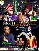 ★NIGHT TO LAUGH★ FEATURING CHIEF OBI AND FOXY P......
