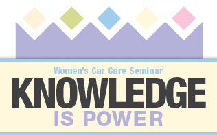 """Women's Auto Care Workshop: """"Knowledge Is Power"""" (Wed...."""