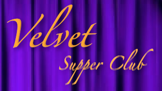 The Velvet Supper Club:  International Musical Revue!