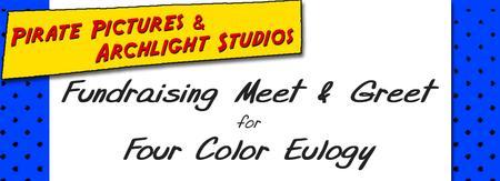 Four Color Eulogy Fundraising Meet & Greet