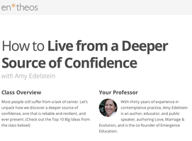 How to Live from a Deeper Source of Confidence - Free...