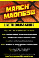 March Madness Business Teleclass Series