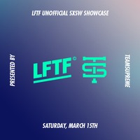 LFTF SXSW 2014 DAY PARTY PRESENTED BY TEAMSUPREME