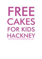Free Cakes for Kids Hackney presents... THE CAKE EVENT