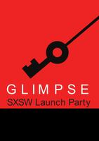 Glimpse SXSW Launch Party