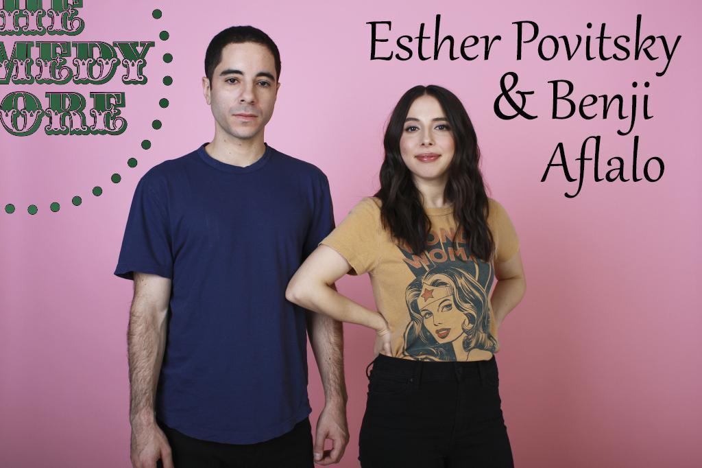 Esther Povitsky & Benji Aflalo - Saturday - 7:30 & 9:45 pm Showtimes