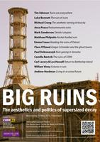 Big Ruins: The Aesthetics and Politics of Supersized...