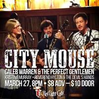 City Mouse • Caleb Warren+ • Kristina Murray •...