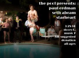 The Pool Presents: Paul Erdman / Seth Abram / StarHeart