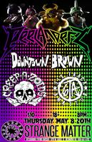 5/8: PEELANDER-Z (Japan), DOWNTOWN BROWN,...