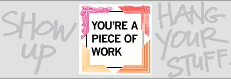 YOU'RE A PIECE OF WORK 2014 Gallery Show