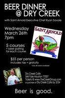 Dry Creek Kitchen Takeover - Saint Arnold  Beer Dinner