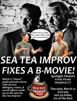 Sea Tea Improv Fixes a B-Movie!