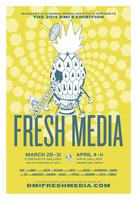 Fresh Media (Opening Reception)