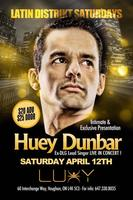 HUEY DUNBAR - INTIMATE AND EXCLUSIVE PRESENTATION