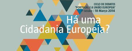Há uma Cidadania Europeia? : Ciclo de Debates...