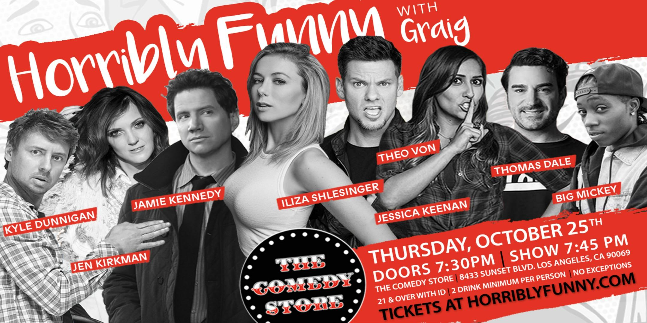 Horribly Funny with Iliza Shlesinger, Jamie Kennedy, Theo Von, +more!