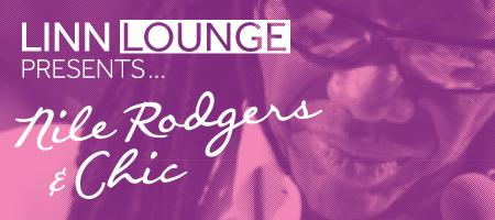 Linn Lounge presents Nile Rodgers & Chic