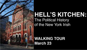 Hells Kitchen: The Political History of the NY Irish...