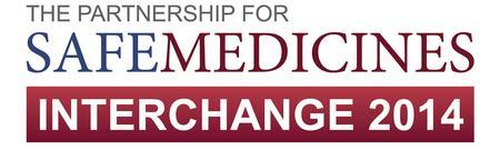 The Partnership for Safe Medicines  Interchange 2014