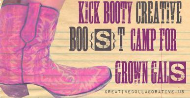 December Kick Booty Creative Boo[s]t Camp:...