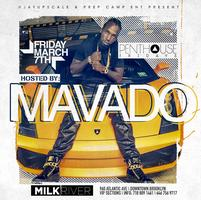 PENTHOUSE FRIDAYS PRESENTS * MAVADO * LIVE @ MILK...