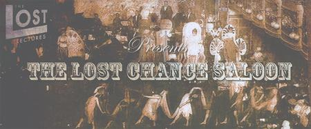 THE LOST CHANCE SALOON: CLOSING NIGHT