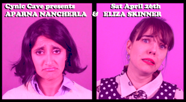 Cynic Cave presents Aparna Nancherla and Eliza Skinner