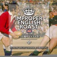 The IMPROPER English Roast at Hotel Chantelle