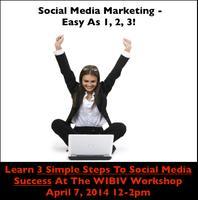 WIBIV Workshop: 3 Simple Steps To Social Media Success
